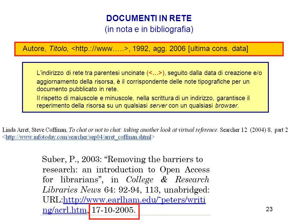 DOCUMENTI IN RETE (in nota e in bibliografia) Autore, Titolo, <http.://www…..>, 1992, agg. 2006 [ultima cons. data]